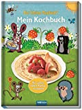 Trötsch Der kleine Maulwurf Mein Kochbuch: Entedeckerbuch Beschäftigungsbuch Kochbuch
