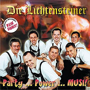 Party, Power, Musi!