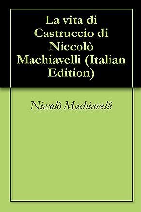 La vita di Castruccio di Niccolò Machiavelli