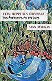 Von Ripper's Odyssey: War, Resistance, Art and Love (English