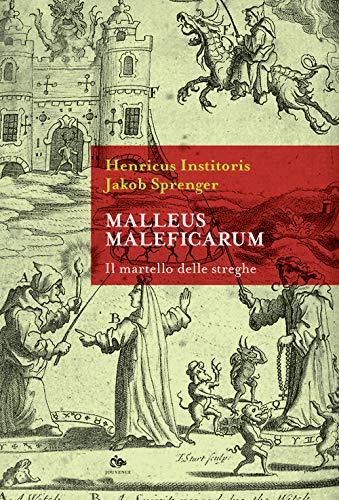 Malleus maleficarum. Il martello delle streghe