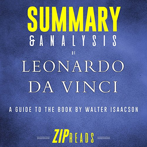 Summary & Analysis of Leonardo da Vinci     A Guide to the Book by Walter Isaacson              By:                                                                                                                                 ZIP Reads                               Narrated by:                                                                                                                                 Satauna Howery                      Length: 1 hr and 3 mins     Not rated yet     Overall 0.0