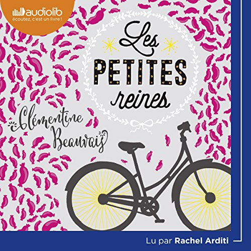Les Petites Reines                   Written by:                                                                                                                                 Clémentine Beauvais                               Narrated by:                                                                                                                                 Rachel Arditi                      Length: 6 hrs and 14 mins     Not rated yet     Overall 0.0