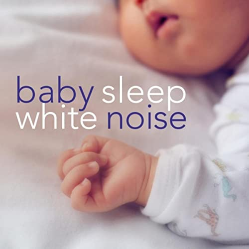 Baby Sleep White Noise: Ultimate Album to Help Babies Sleep