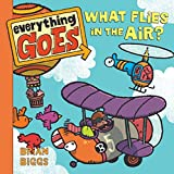 Everything Goes: What Flies in the Air?
