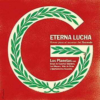 Eterna Lucha (Himno para el Ascenso del Granada Cf)