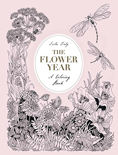 The Flower Year: A Coloring Book (A Flower Coloring Book for Adults)