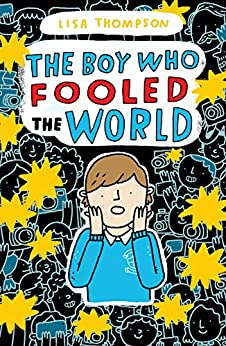 The Boy Who Fooled the World by [Lisa Thompson]