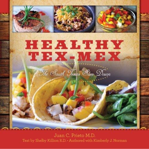 Healthy Tex-Mex: The South Texas Slim Down