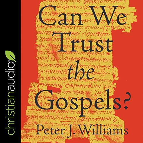 Can We Trust the Gospels? cover art