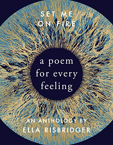 Set Me On Fire: A Poem For Every Feeling