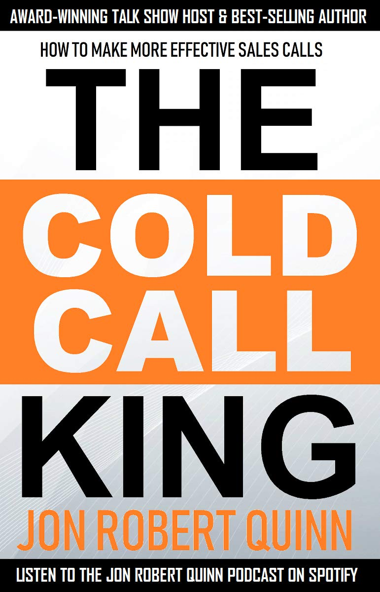 The Cold Call King: : How to Make More Effective Sales Calls
