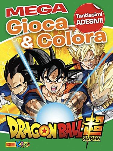 Dragon Ball Super. Gioca & colora mega. Con Adesivi (Panini kids)