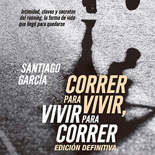 Couverture de Correr para vivir, vivir para correr [Run to Live, Live to Run]