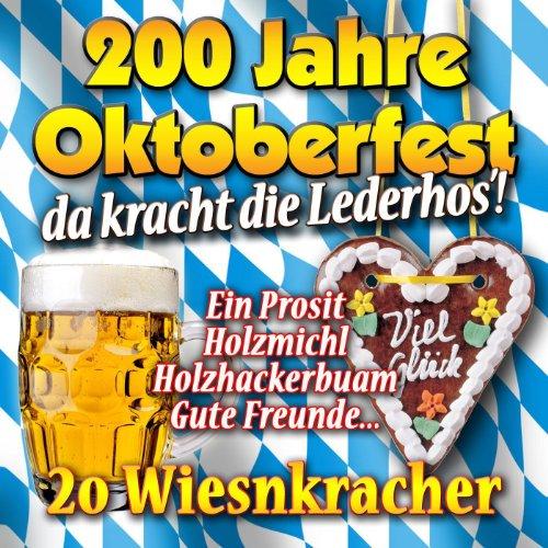 200 Jahre Oktoberfest - Da kracht die Lederhos'!