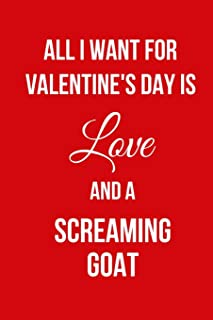 All I Want for Valentine's Day is Love and a Screaming Goat: Blank Line Journal