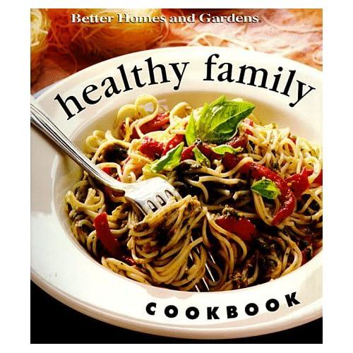 Healthy Family Cookbook (Better Homes & Gardens)