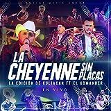La Cheyenne Sin Placas (En Vivo)