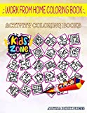Work From Home Coloring Book: Teleworking, Working At Home, Online Chat, To Do List, Teamwork, Teleworking, Working At Home, Briefcase For Children ... Quiz Words Activity And Coloring Books 50 Fun