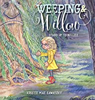 Weeping & Willow: Stand Up to Bullies