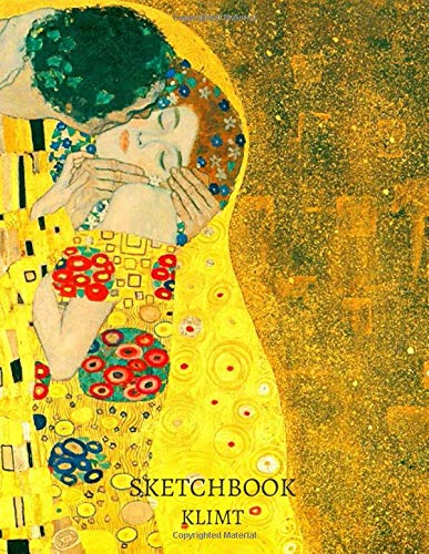 Gustav Klimt the Kiss Blank Sketchbook: Premium Cover Masterpiece Notebook Workbook for Sketching Writing Drawing Doodling great gift idea For art lovers girlfriend, Extra Large
