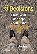 6 Decisions That Will Change Your Life A Six-Week Small Group Experience