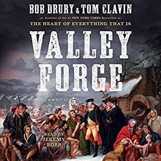Valley Forge                   Written by:                                                                                                                                 Bob Drury,                                                                                        Tom Clavin                               Narrated by:                                                                                                                                 Jeremy Bobb                      Length: 14 hrs and 45 mins     Not rated yet     Overall 0.0