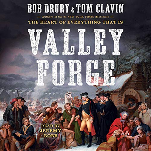 Valley Forge                   By:                                                                                                                                 Bob Drury,                                                                                        Tom Clavin                               Narrated by:                                                                                                                                 Jeremy Bobb                      Length: 14 hrs and 45 mins     1 rating     Overall 5.0
