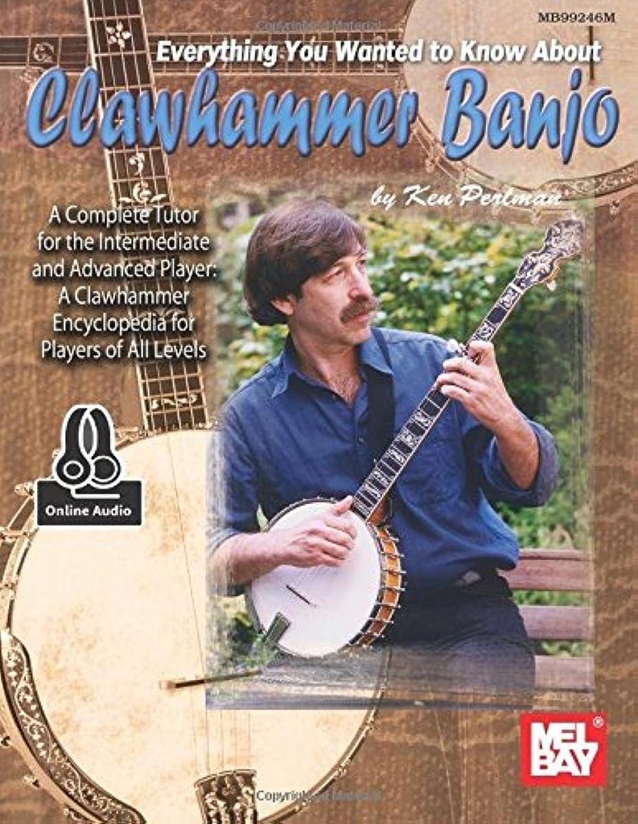 ペースト懐疑論乱闘Everything You Wanted to Know About Clawhammer Banjo: Includes Online Audio