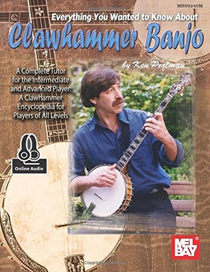 制約コンプリートもっと少なくEverything You Wanted to Know About Clawhammer Banjo: Includes Online Audio