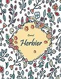 carnet herbier: fiches pour la récolte de fleurs plantes et feuilles séchées | carnet mon herbier enfants et adultes | (8.5'x11') 130 pages