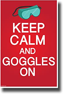Keep Calm and Goggles On - NEW Laboratory or Classroom Science Poster