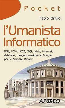 l'Umanista Informatico (Pocket) (Italian Edition)