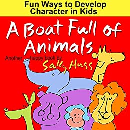 A Boat Full of Animals (30 Games to Develop Good Habits in Kids) by [Sally Huss]