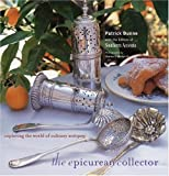 The Epicurean Collector: Exploring the World of Culinary Antiques
