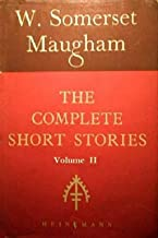 The Complete Short Stories of W. Somerset Maugham, Volume II