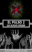 EL PULSO 2: Un Nuevo Orden (Spanish Edition)
