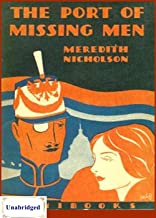 The Port of Missing Men (ANNOTATED) Unabridged Content & Easy reading - Meredith Nicholson