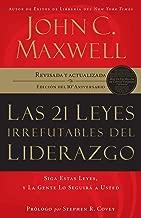 Las 21 leyes irrefutables del liderazgo: Siga estas...