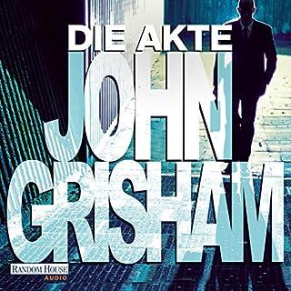 Die Akte                   Autor:                                                                                                                                 John Grisham                               Sprecher:                                                                                                                                 Charles Brauer                      Spieldauer: 16 Std. und 54 Min.     513 Bewertungen     Gesamt 4,5