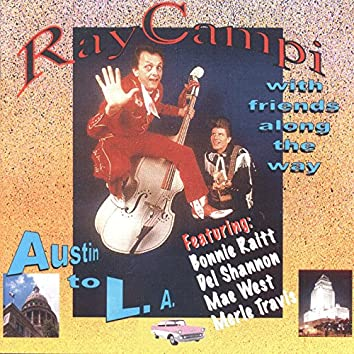 Ray Campi with Friends Along the Way (From Austin to L.A)