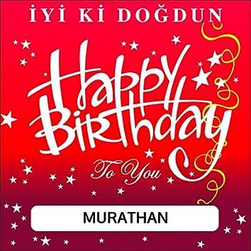 İyi Ki Doğdun Murathan