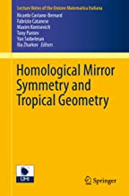 Homological Mirror Symmetry and Tropical Geometry (Lecture Notes of the Unione Matematica Italiana Book 15)