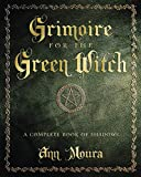 Grimoire for the Green Witch: A Complete Book of Shadows (Green Witchcraft Series, 5)