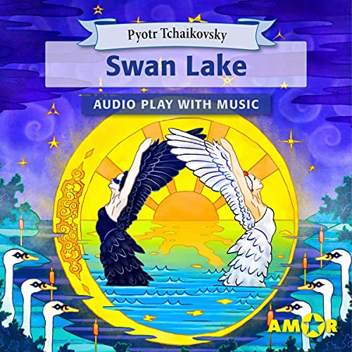 Swan Lake, The Full Cast Audioplay with Music cover art