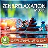 Zen & Relaxation Music (50 Tracks for Meditation, Relaxation, Sleep, Yoga, Spa, Taï-Chi, Feng-Shui, Massage, Anti-Stress)