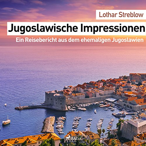 Jugoslawische Impressionen: Ein Reisebericht aus dem ehemaligen Jugoslawien