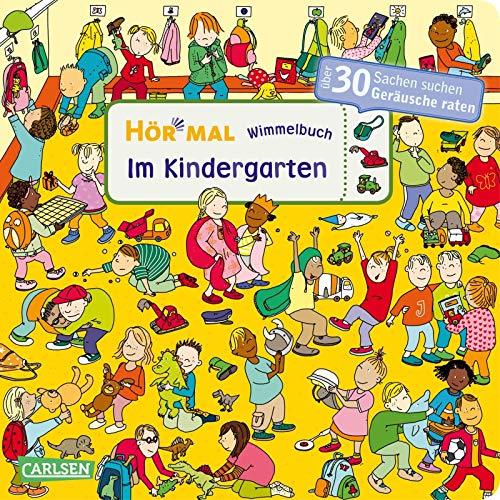 Hör mal (Soundbuch): Wimmelbuch: Im Kindergarten: Zum Hören, Schauen und Mitraten ab 2,5 Jahren. Ein wimmeliger Mitmachspaß