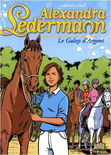 Alexandra Ledermann, Tome 1 : Le Galop d'Argent