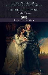 Love's Labour's Lost, A Midsummer Night's Dream & The Merchant of Venice